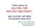 Bài giảng Tổng quan về chuyển tiếp Implant - abutment: Mào xương, mô mềm và khoảng sinh học - BS. Hoàng Tử Hùng