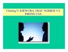 Bài giảng Quản trị nguồn nhân lực - Chương 5: Kiểm tra, trắc nghiệm và phỏng vấn