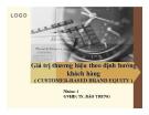 Thuyết trình: Giá trị thương hiệu theo định hướng khách hàng (customer-based brand equity)