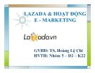 Thuyết trình: Lazada và hoạt động E - marketing