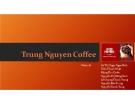 Thuyết trình: Trung Nguyen Coffee