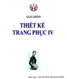 Giáo trình Thiết kế trang phục IV: Phần 1 - KS. Huỳnh Thị Kim Phiến