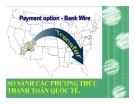 Thuyết trình: So sánh các phương tiện thanh toán quốc tế