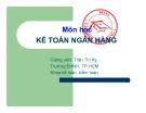 Bài giảng Kế toán ngân hàng: Chương 1 -  TS. Trần Thị Kỳ