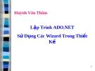 Bài giảng Lập trình ADO.NET sử dụng các Wizard trong thiết kế - Huỳnh Văn Thâm