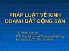 Bài giảng Pháp luật về kinh doanh bất động sản - TS. Phạm Văn Võ