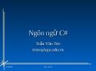 Bài giảng Ngôn ngữ C#: Chương 1 - Trần Văn Tèo