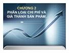 Bài giảng Kế toán chi phí - Chương 2: Phân loại chi phí và giá thành sản phẩm