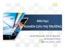 Bài giảng Nghiên cứu thị trường: Chương 1 - Nguyễn Phương Nam, Trịnh Thị Hồng Ngân