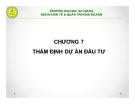 Bài giảng Thiết lập và thẩm định dự án đầu tư: Chương 7 - GV. Phạm Bảo Thạch