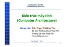 Bài giảng Kiến trúc máy tính (Computer Architecture) - ThS. Phạm Thị Minh Thu