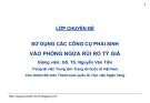 Bài giảng Kinh doanh ngoại hối: Bài 2 - GS.TS. Nguyễn Văn Tiến (HV Ngân hàng)