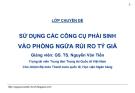 Bài giảng Kinh doanh ngoại hối: Bài 5 - GS.TS. Nguyễn Văn Tiến (HV Ngân hàng)
