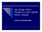 Bài giảng An oàn thực phẩm và các bệnh thực phẩm - PGS.TS. Lê Hoàng Ninh