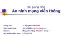 Bài giảng An ninh mạng viễn thông - TS. Nguyễn Chiến Trinh