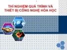 Bài giảng Thí nghiệm quá trình và thiết bị công nghệ hóa học