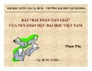 """Chuyên đề: Bảy """"bài toán nan giải"""" của nền giáo dục đại học Việt Nam - Phạm Phụ"""