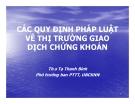 Bài giảng Các quy định pháp luật về thị trường giao dịch chứng khoán - ThS. Tạ Thanh Bình