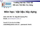 Bài giảng Vật liệu xây dựng: Chương I - TS. Nguyễn Quang Phú