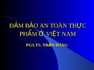 Bài giảng Đảm bảo an toàn thực phẩm ở Việt Nam - PGS.TS. Trần Đáng