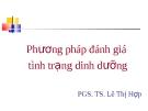 Bài giảng Phương pháp đánh giá tình trạng dinh dưỡng - PGS.TS. Lê Thị Hợp