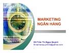 Bài giảng Marketing ngân hàng: Chương 1 - GV. Trần Thị Ngọc Quỳnh