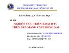 Báo cáo luận văn cao học: Triển khai IPTV trên nền mạng VNPT Đồng Nai