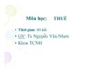 Bài giảng Thuế: Chương 1 - TS. Nguyễn Văn Nhơn