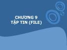 Bài giảng Phương pháp lập trình: Chương 9 - GV. Từ Thị Xuân Hiền