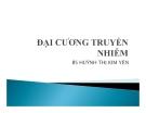 Bài giảng Đại cương truyền nhiễm - BS. Huỳnh Thị Kim Yến