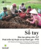 Sổ tay đào tạo giảng viên ToT Phát triển kỹ thuật có sự tham gia PTD - NXB Nông nghiệp