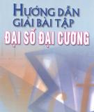 hướng dẫn giải bài tập đại số đại cương: phần 1 - nguyễn tiến quang (chủ biên)