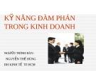 Bài giảng Kỹ năng đàm phán trong kinh doanh - Nguyễn Thế Hùng