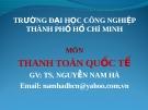 Bài giảng Thanh toán Quốc tế: Chương 4 - Nguyễn Nam Hà
