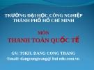 Bài giảng Thanh toán Quốc tế: Chương 1 - Nguyễn Nam Hà