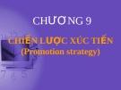 Bài giảng Marketing căn bản: Chương 9 - ĐH Kinh tế Tp.HCM
