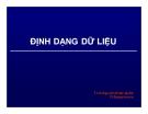 Bài giảng Định dạng dữ liệu - ThS. Nguyễn Khắc Quốc