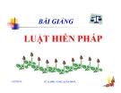 Bài giảng Luật hiến pháp - Vũ Quang Hưng