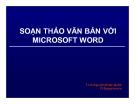 Bài giảng Soạn thảo văn bản với Microsoft Word - ThS. Nguyễn Khắc Quốc