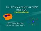 Bài giảng Lí luận và phương pháp dạy học - PGS.TS. Trần Khánh Đức