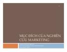 Bài giảng Mục đích nghiên cứu marketing