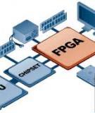 Đồ án tốt nghiệp Điện tử viễn thông: Nghiên cứu công nghệ FPGA và phát triển các ứng dụng trên KIT SPARTAN 3E