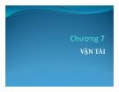 Bài giảng Quản trị chuỗi cung ứng - Chương 7: Vận tải