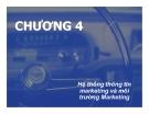 Bài giảng Chiến lược Marketing - Chương 4: Hệ thống thông tin marketing và môi trường Marketing