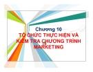 Bài giảng Quản trị marketing - Chương 10: Tổ chức thực hiện và kiểm tra chương trình marketing