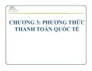 Bài giảng Thanh toán quốc tế: Chương 3 - GV. Võ Thanh Thúy