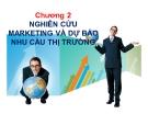 Bài giảng Quản trị marketing - Chương 2: Nghiên cứu marketing và dự báo nhu cầu thị trường