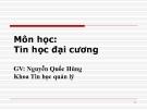 Bài giảng Tin học đại cương: Phần 1 - Nguyễn Quốc Hùng