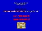 Bài giảng Thanh toán và tín dụng Quốc tế: Bài 1 - ĐH Quốc gia Hà Nội