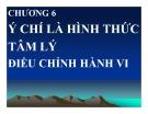 Bài giảng Tâm lý học: Chương 6 - TS. Trần Thanh Toàn